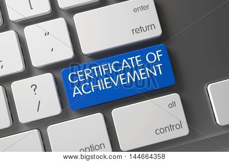 Certificate Of Achievement Concept: Modern Keyboard with Certificate Of Achievement, Selected Focus on Blue Enter Keypad. 3D.