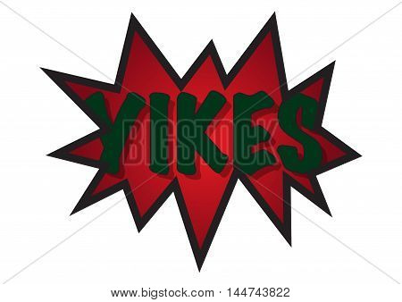 A spikey speech bubble with the word yikes inside isolated on a white background