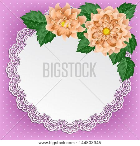 Vintage background with dahlias and lace doily. Greeting card invitation template. Illustration in retro style. Vector