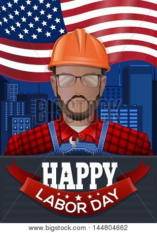 Labor Day poster with worker man on the city background US flag and inscription - Happy Labor Day. Vector illustration