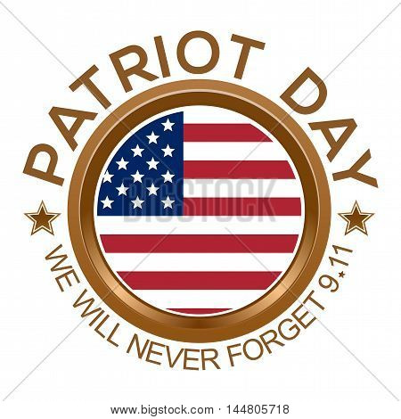 Round medallion with an USA flag inside and inscription - Patriot Day. We will never forget 9.11. Patriot Day design. Vector illustration