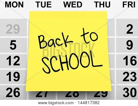 Yellow Note Paper with Back to School Sign over Calendar extreme closeup. 3d Rendering