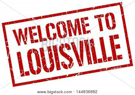 welcome to Louisville. stamp. grunge square sign