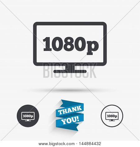 Full hd widescreen tv sign icon. 1080p symbol. Flat icons. Buttons with icons. Thank you ribbon. Vector