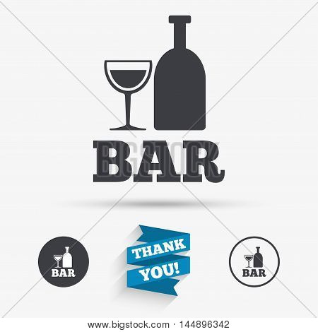 Bar or Pub sign icon. Wine bottle and Glass symbol. Alcohol drink symbol. Flat icons. Buttons with icons. Thank you ribbon. Vector