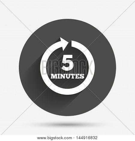 Every 5 minutes sign icon. Full rotation arrow symbol. Circle flat button with shadow. Vector