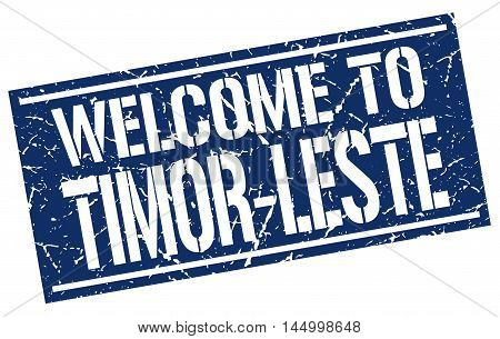 welcome to Timor-Leste. stamp. grunge square sign