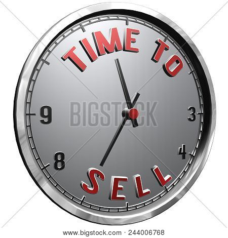 High Resolution 3d Illustration Of Clock Face With Text Time To Sell Isolated On Pure White Backgrou