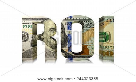 3d Illustration Of Roi Return Of Investment Wrap In A 100 Us Dollar Bill With Benjamin Franklin Isol