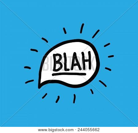 Blah Vector Doodle Hand Written Word Calligraphy In A Shiny Speech Bubble Lettering