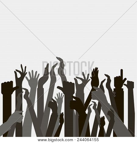Hands Up, Voting Hand Raised Up, Election Concept. Arms In The Top. Vector Large Group Of People Rai