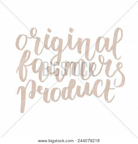 Farmer S Market, Label. Original Farmers Product Lettering, Calligraphy  Illustration Isolated On Wh