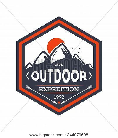 Outdoor Hiking Expedition Vintage Isolated Badge. Summer Camp Symbol, Mountain Explorer, Touristic C
