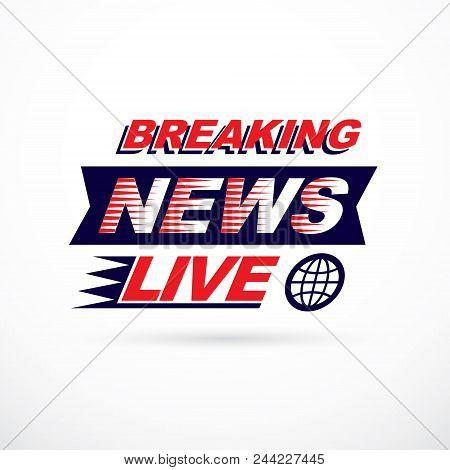 Breaking Live News Inscription, Vector Illustration. Social Announcement.
