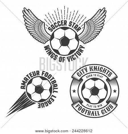 Football Emblems, Logos Templates With A Classic Ball For Soccer. Old School Retro Style.