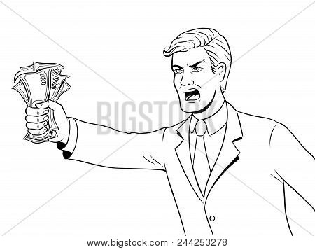 Shouting Man With Money In Hand Coloring Retro Vector Illustration. Isolated Image On White Backgrou