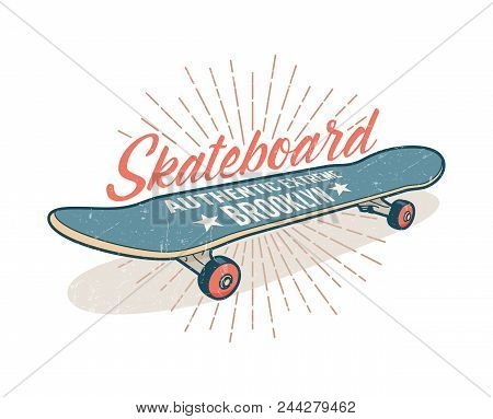 Skateboarding Retro Emblem With A Gray Blue Skateboard. Grunge Texture On A Separate Layer.
