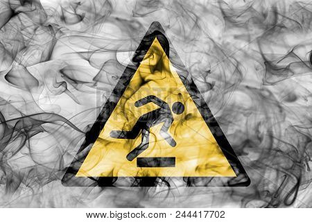 Risk Of Stumbling Hazard Warning Smoke Sign. Triangular Warning Hazard Sign, Smoke Background.