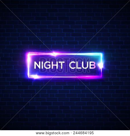 Night club neon sign on brick wall. 3d retro light bar glowing signage with neon effect on brick house. Techno frame on dark backdrop. Electric street banner. Colorful vector illustration in 80s style poster