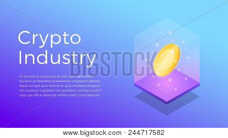 Cryptocurrency. Isometric Illustration Of Crypto Industry. Crypto Mining Industry Concept.