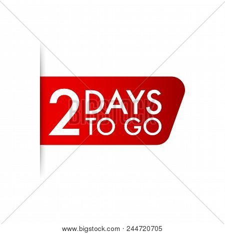 2 Days To Go. Red Ribbon On White Background Vector Stock Illustration.