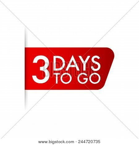 3 Days To Go. Red Ribbon On White Background Vector Stock Illustration.