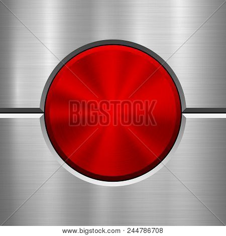 Red Metal Circle Button, Technology Badge With Metallic Backhround, Bevels And Polished, Brushed Tex