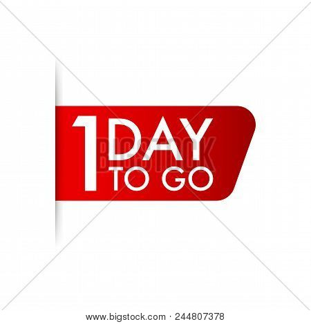 1 Day To Go On White Background. Vector Illustration.