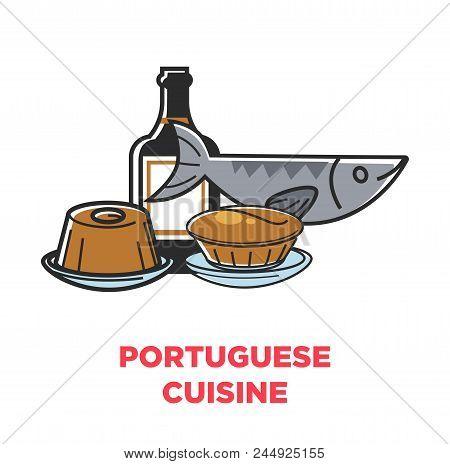 Portuguese Cuisine Symbols Of Sardine Fish, Pastry Cakes And Portwein Vine Drink. Vector Portugal Tr