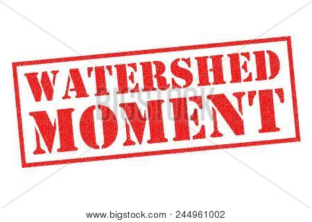 Watershed Moment Red Rubber Stamp Over A White Background.