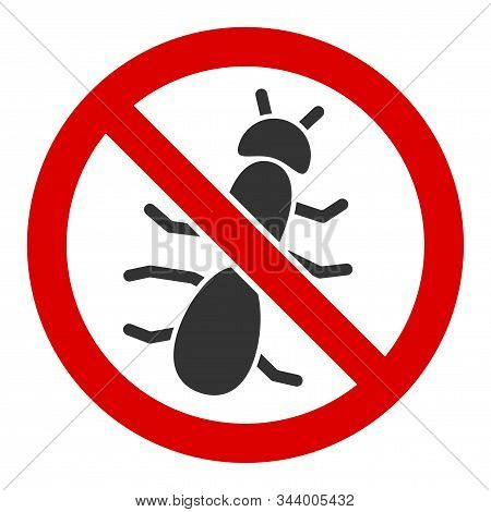 No Ant Vector Icon. Flat No Ant Symbol Is Isolated On A White Background.