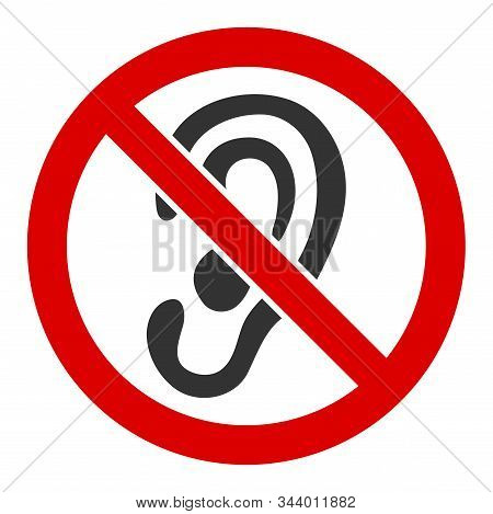 No Listen Vector Icon. Flat No Listen Pictogram Is Isolated On A White Background.