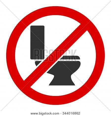 No Toilet Bowl Vector Icon. Flat No Toilet Bowl Symbol Is Isolated On A White Background.