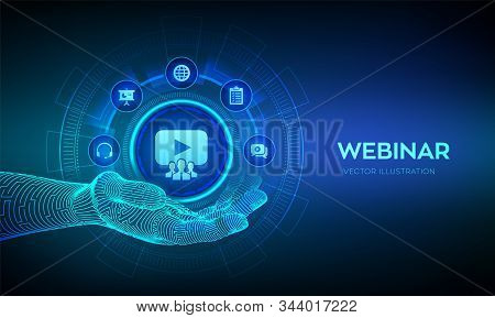 Webinar Icon In Robotic Hand. Internet Conference. Web Based Seminar. Distance Learning. E-learning