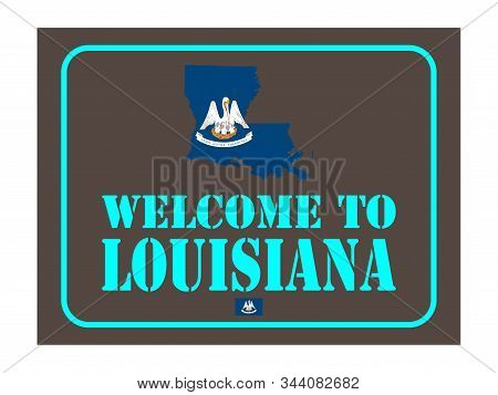 Welcome To Louisiana Sign With Flag Map Vector Illustration Eps 10.
