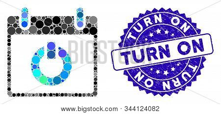Collage Turn On Calendar Day Icon And Corroded Stamp Seal With Turn On Caption. Mosaic Vector Is For