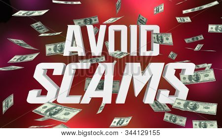 Avoid Scams Dont Be Fraud Warning Lose Money 3d Illustration