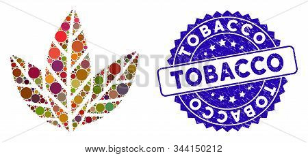 Collage Tobacco Leaves Icon And Rubber Stamp Seal With Tobacco Caption. Mosaic Vector Is Formed With