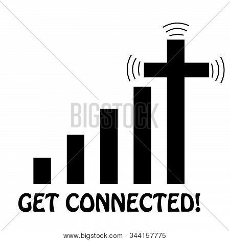 Get Connected, Christian Faith, Typography For Print Or Use As Poster, Card, Flyer Or T Shirt
