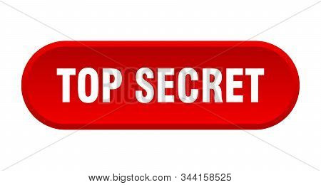Top Secret Button. Top Secret Rounded Red Sign. Top Secret