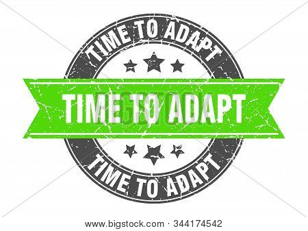 Time To Adapt Round Stamp With Green Ribbon. Time To Adapt
