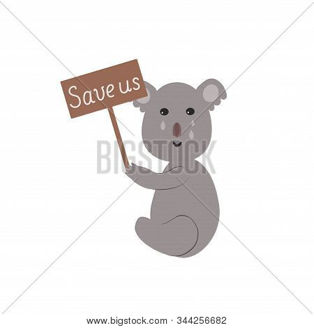 Vector Illustration Of A Little Koala Begging For Help To Unite The Forces Against The Catastrophe,