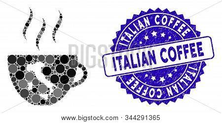 Mosaic Italian Coffee Cup Icon And Grunge Stamp Seal With Italian Coffee Caption. Mosaic Vector Is C