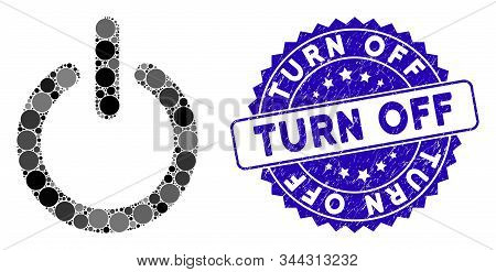 Mosaic Turn Off Icon And Corroded Stamp Seal With Turn Off Text. Mosaic Vector Is Created With Turn