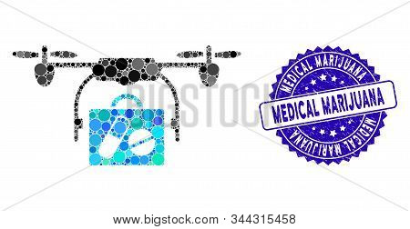 Mosaic airdrone pharmacy delivery icon and grunge stamp seal with Medical Marijuana phrase. Mosaic vector is formed with airdrone pharmacy delivery icon and with randomized spheric elements. poster