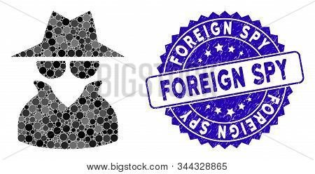 Mosaic Spy Icon And Rubber Stamp Seal With Foreign Spy Caption. Mosaic Vector Is Created From Spy Ic