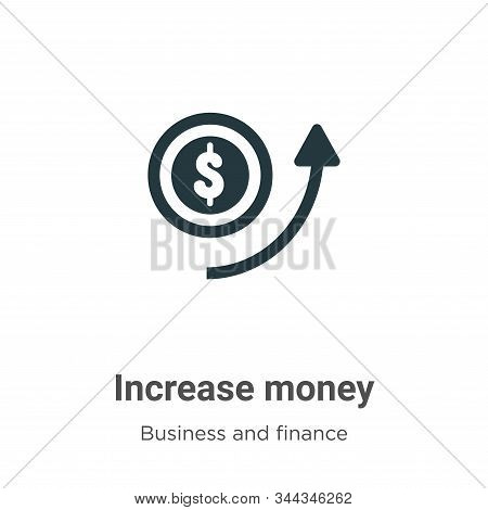 Increase money icon isolated on white background from business and finance collection. Increase mone
