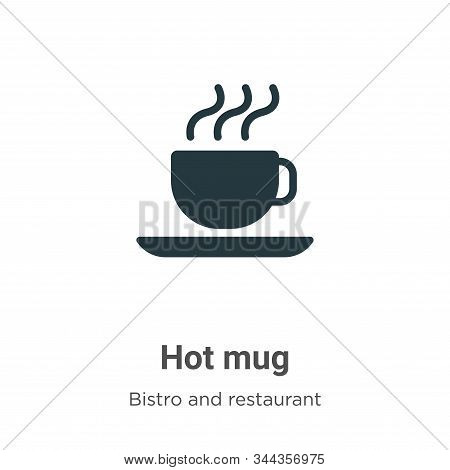 Hot mug icon isolated on white background from bistro and restaurant collection. Hot mug icon trendy