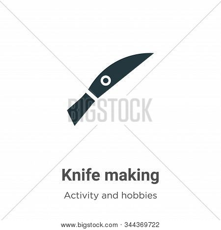 Knife making icon isolated on white background from activity and hobbies collection. Knife making ic