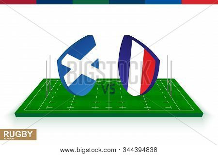 Rugby Team Scotland Vs France On Green Rugby Field, Scotland And France Team In Rugby Championship.